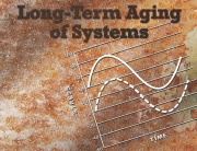 Techniques to Evaluate Long-Term Aging of Systems (LAST)